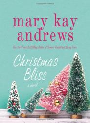 Mary Kay Andrews: Christmas Bliss