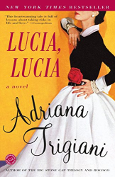 Adriana Trigiani: Lucia, Lucia: A Novel (Ballantine Reader's Circle)