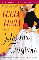 Adriana Trigiani: Lucia, Lucia: A Novel (Ballantine Reader's Circle)