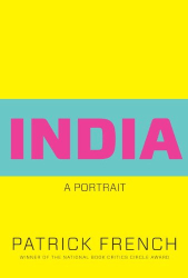 Patrick French: India: A Portrait