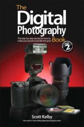 Scott Kelby: The Digital Photography Book, Volume 2