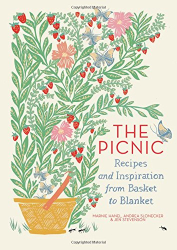 Marnie Hanel: The Picnic: Recipes and Inspiration from Basket to Blanket