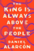 Daniel Alarcón: The King Is Always Above the People: Stories