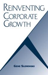 Gene Slowinski: Reinventing Corporate Growth