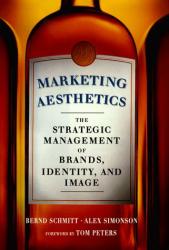 Alex Simonson: Marketing Aesthetics: The Strategic Management of Brands, Identity and Image