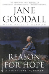 Jane Goodall: Reason for Hope: A Spiritual Journey