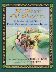 Kathleen Krull: A Pot o' Gold: A Treasury of Irish Stories, Poetry, Folklore, and (of Course) Blarney