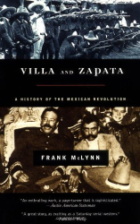 Frank McLynn: Villa and Zapata: A History of the Mexican Revolution