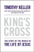 Timothy Keller: King's Cross: the story of the world in the life of Jesus