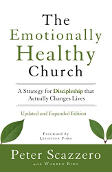 Peter Scazzero: The Emotionally Healthy Church, Updated and Expanded Edition: A Strategy for Discipleship That Actually Changes Lives
