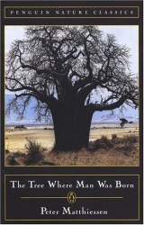 : <i>The Tree Where Man Was Born</i> by Peter Matthiessen