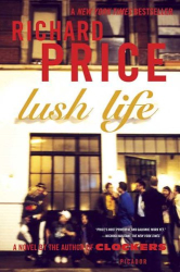 Richard Price: Lush Life