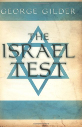 George Gilder: The Israel Test