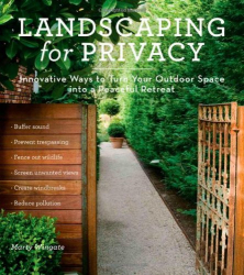 Marty Wingate: Landscaping for Privacy: Innovative Ways to Turn Your Outdoor Space into a Peaceful Retreat