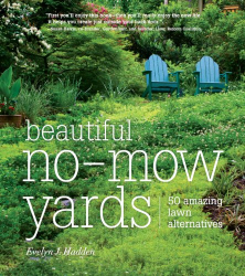 Evelyn J. Hadden: Beautiful No-Mow Yards: 50 Amazing Lawn Alternatives