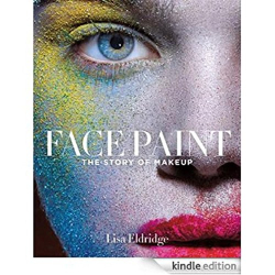 Lisa Eldridge: Face Paint: The Story of Makeup
