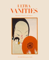 Meredith Etherington-Smith: Ultra Vanities: Minaudieres, Necessaires, and Compacts