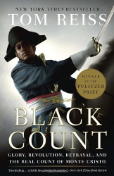 Tom Reiss: The Black Count: Glory, Revolution, Betrayal, and the Real Count of Monte Cristo