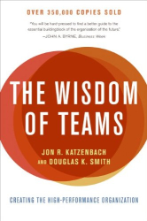 Jon R. Katzenbach: The Wisdom of Teams: Creating the High-Performance Organization (Collins Business Essentials)