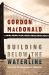 Gordon MacDonald: Building Below The Waterline: Shoring Up the Foundations of Leadership