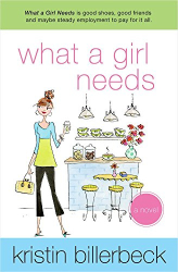 Kristin Billerbeck: What a Girl Needs: An Ashley Stockingdale Novel (Ashley Stockingdale Series Book 4)
