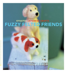 Saori Yamazaki: Kyuuto! Japanese Crafts: Fuzzy Felted Friends (Crafts)