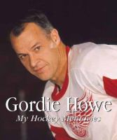 Gordie my hockey memories