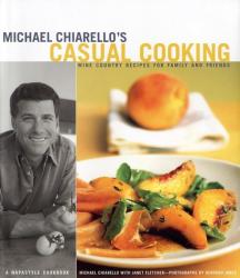 Michael Chiarello: Michael Chiarello's Casual Cooking