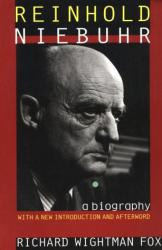 Richard Wightman Fox: Reinhold Niebuhr: A Biography