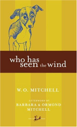 W.O. Mitchell: Who Has Seen the Wind