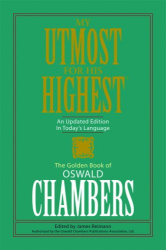 Oswald Chambers: My Utmost for His Highest