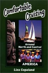 Liza Copeland: Comfortable Cruising, Around North and Central America