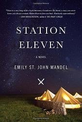 Emily St. John Mandel: Station Eleven: A novel