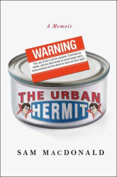 Sam Macdonald: The Urban Hermit: A Memoir