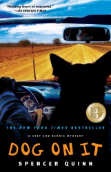 Spencer Quinn: Dog on It: A Chet and Bernie Mystery (Chet and Bernie Mysteries)