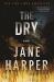 Jane Harper: The Dry: A Novel