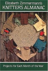 Elizabeth Zimmermann: Elizabeth Zimmermann's Knitter's Almanac