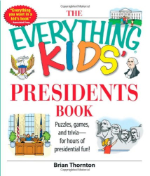 Brian Thornton: The Everything Kids' Presidents Book: Puzzles, Games and Trivia - for Hours of Presidential Fun (black & white)
