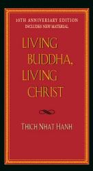 Thich Nhat Hanh: Living Buddha, Living Christ 10th Anniversary Edition