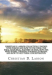 Christian D. Larson: Christian D. Larson Collection (7 Books)  Your forces and how to use them ,The ideal made real, Mastery of fate, How the mind works, Thinking for results Brains, and how to get them, Concentration.