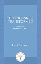 Joel S. Goldsmith: Consciousness Transformed