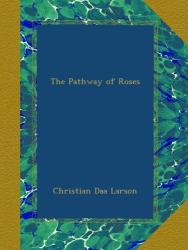 Christian Daa Larson: The Pathway of Roses