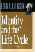 Erik H. Erikson: Identity and the Life Cycle