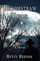 Reeder, Betsy: Broomstraw Ridge