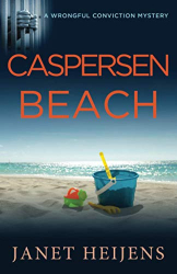 Heijens, Janet: Caspersen Beach (A Wrongful Conviction Mystery)