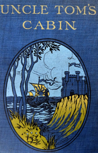 Uncle Tom's Cabin (illustrated older edition hardcover) front cover