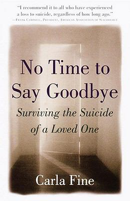 No time to say goodbye  surviving the suicide of a loved one