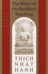 Thich Nhat Hanh: The Heart of the Buddha's Teaching