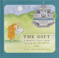 Isia Osuchowska: The Gift: A Magical Story about Caring for the Earth