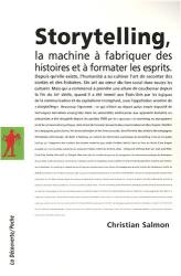 Christian Salmon: Storytelling : La machine à fabriquer des histoires et à formater les esprits